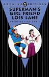 Superman's Girl Friend Lois Lane Archives, Vol. 1 - Otto Binder, Wayne Boring, Kurt Schaffenberger, Al Plastino