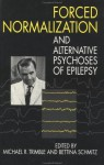 Forced Normalization And Alternative Psychoses Of Epilepsy - Michael R. Trimble
