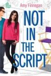 Not in the Script - Amy Finnegan