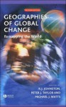 Geographies of Global Change: Remapping the World - Peter J. Taylor, Michael Watts