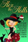 Hex the Halls (8 Magical Holiday Reads) - Deanna Chase, Liz Schulte, Kristen Painter, Mindy Klasky, Michele Bardsley, Saranna DeWylde, Angie Fox, Christiana Miller