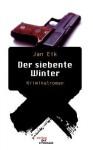 Der Siebente Winter. Kriminalroman - Jan Eik