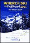 Where to Ski & Snowboard 2001 - Chris Gill