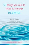 50 Things You Can Do Today to Manage Eczema - Wendy Green, Helen Pugsley