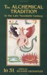 The Alchemical Tradition in the Late Twentieth Century - Richard Grossinger