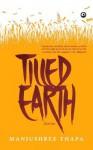 Tilled Earth - Manjushree Thapa
