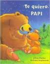 Te Quiero Papi - Jillian Harker, Kristina Stephenson