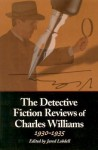 The Detective Fiction Reviews of Charles Williams, 1930-1935 - Charles Williams, Jared Lobdell
