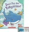 Don't Eat the Babysitter! Book and Audiocassette Tape Set (Paperback Book and Audio Cassette Tape) - Nick Ward, Nick Ward, Bill Lobley