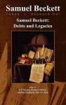 Samuel Beckett: Debts and Legacies. - Erik Tonning, Matthew Feldman, Matthijs Engelberts, Dirk Van Hulle