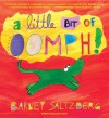 A Little Bit of Oomph! - Barney Saltzberg