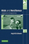 Risk and Resilience: Adaptations in Changing Times - Ingrid Schoon