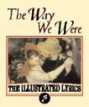 The Way We Were: The Illustrated Lyrics. - Andrews McMeel Publishing