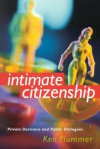 Intimate Citizenship: Private Decisions and Public Dialogues - Kenneth Plummer