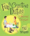 Fun & Creative Dates for Married Couples: 52 Ways to Enjoy Life Together - Howard Books
