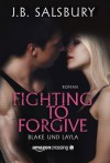 Fighting to Forgive - Blake und Layla (German Edition) - J.B. Salsbury, J. Carlson