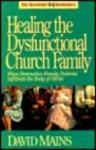 Healing the Dysfunctional Church Family - David R. Mains
