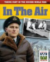 Taking Part in the Second World War. in the Air - Ann Kramer