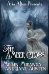 The Amber Cross - MeiLin Miranda