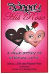 Johnny & His Rose: A True Story of Eternal Love - Johnny L. Ellis, Abraham Rose