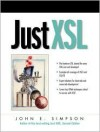 Just Xsl - John E. Simpson
