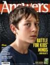 Answers Magazine - Battle for Kids' Minds - Michael Matthews