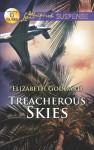 Treacherous Skies (Love Inspired Suspense) - Elizabeth Goddard