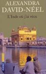 L'Inde où j'ai vécu - Alexandra David-Néel