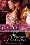 Her Prodigal Passion (Mayhem in Mayfair Book 4) - Grace Callaway