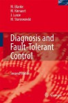 Diagnosis and Fault-Tolerant Control - Mogens Blanke, Michael Kinnaert, Jan Lunze, Marcel Staroswiecki