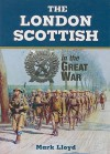 The London Scottish in the Great War - Mark Lloyd