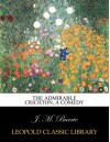 The admirable Crichton, a comedy - J. M. Barrie