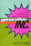Generation, Inc.: The 100 Best Businesses for Young Entrepreneurs - Elina Furman