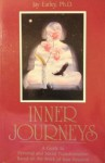 Inner Journeys: A Guide to Personal and Social Transformation Based on the Work of Jean Houston - Jay Earley