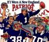 If I Were a New England Patriot - Joseph D'Andrea, Bill Wilson, Deborah D'Andrea