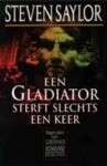 Een gladiator sterft slechts een keer - Steven Saylor, J.J. de Wit