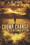 Chump Change - G.M. Ford