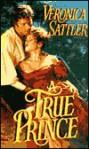 A True Prince - Veronica Sattler