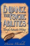 Enhance Your Psychic Abilities Through Automatic Writing - Desiree, Michele