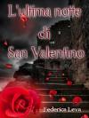 L'ultima notte di San Valentino - Federica Leva