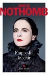 Frappe-toi le coeur - Amélie Nothomb