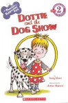 The Pooches of Peppermint Park: Dottie and the Dog Show - Teddy Slater, Arthur Howard