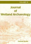 Journal of Wetland Archaeology 10 (2010) - Tony Brown