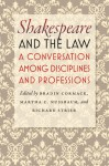 Shakespeare and the Law: A Conversation among Disciplines and Professions - Bradin Cormack, Martha C. Nussbaum, Richard Strier