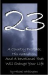 23: A Country Preacher, His Grandson, And A Devotional That Will Change Your Life - Mitchel Whitington