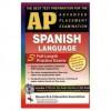 AP Spanish w/ Audio CDs (REA) - The Best Test Prep for the AP Exam - Cristina Bedoya, George Wayne Braun, Lana R. Craig, Candy Rodo, Diane Senerth