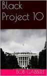 Black Project 10 - Bob Gabbert