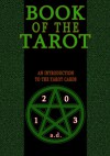 Book of the Tarot - Gary Reed, Mark Bloodworth, Chris Caldwell, Aimee Anderson, Seth Damoose, Jim Demick, Don England, Bruce Gerlach, Vincent Locke, John Marroquin, Tony Miello, Kelly O'Hara, Terry Pavlett, Nate Pride, Bill Pulkovski, Derek Rook, Jason Westlake, Ted Woods, Tony Casteel, Joseph