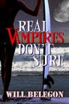 Real Vampires Don't Surf - Will Belegon