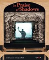 In Praise of Shadows - Paolo Colombo, Metin And, Lewis Hyde, William Kentridge, Francois Martin, Enrique Juncosa, Carolina Caballero